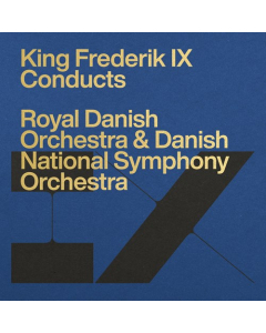 Kong Frederik IX dirigerer DR Symfoniorkestret, Det Kongelige Kapel (4CD-BOX)