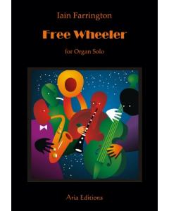 Farrington, Iain: Free Wheeler (Organ)