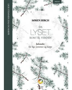 Birch, Søren: Da lyset kom til verden - Julesuite (Lige stemmer, Harpe) PARTITUR