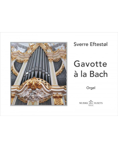 Eftestøl, Sverre: Gavotte à la Bach (for orgel)