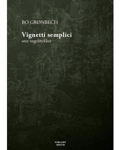 Grønbech, Bo: Vignetti semplici - 8 stykker for orgel