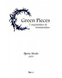 Hersbo, Bjarne: Green Pieces - 7 orgelstykker til trinitatistiden