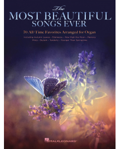 The Most Beautiful Songs Ever - 70 All-Time Favorites Arranged for Organ