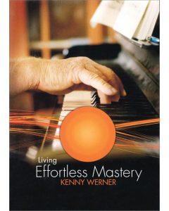 Kenny Werner - Living Effortless Mastery (DVD)