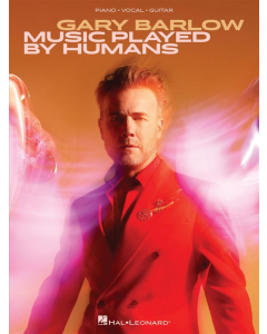Gary Barlow: Music Played By Humans (Piano, Vocal, Guitar)