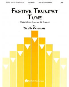 German, David: Festive Trumpet Tune (for Organ or Organ & Bb Trumpet)