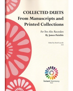 Collected Duets - from Manuscripts and Printed Collections by James Paisible (Two Alto Recorders)