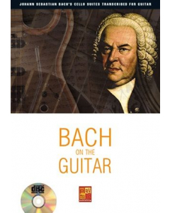 Bach On The Guitar - The Cello Suites transcribed for Solo Guitar (incl. CD)