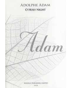 Adam O Holy Night SATB