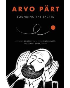 Arvo Pärt: Sounding the Sacred (Paperback)