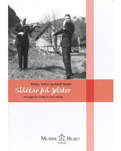 Slåttar frå Jølster (Moses, Peter og Adolf Paulen) - Arrangeret for 2 feler av Sven Nyhus