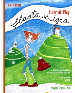 Flute at Play / Flavta se igra - 10 Melodic Pieces for Flute and Piano (Blaz Pucihar)