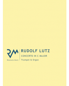 Lutz, Rudolf: Concerto in C Major for Trumpet and Organ