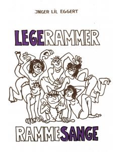 Legerammer - Rammesange (Inger Lil Eggert)