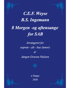 8 morgen- og aftensange (Ingemann/Weyse) for SAB