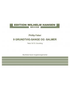 Faber, Phillip: 9 Grundtvig-sange og -salmer (KORALBOG)