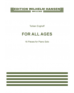 Enghoff, Torben: For all ages - 16 Pieces for Piano Solo