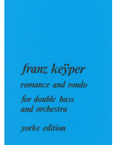 Keÿper, Franz: Romance and Rondo for Double Bass and Orchestra (Piano Reduction)